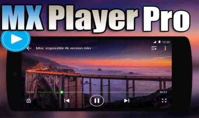 تحميل تطبيق MX Player Pro APK مشغل الفيديو بكل الصيغ اصدار مدفوع مجانا للاندرويد