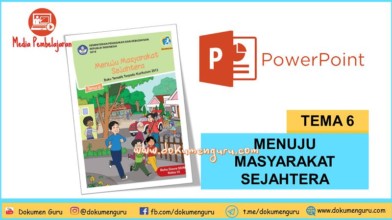 [Download] Media Pembelajaran PowerPoint Kelas 6 SD Tema 6 Menuju Masyarakat Sejahtera