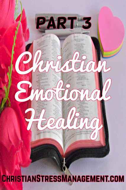 Christian Emotional Healing part 3 - Cure Bitterness Biblically