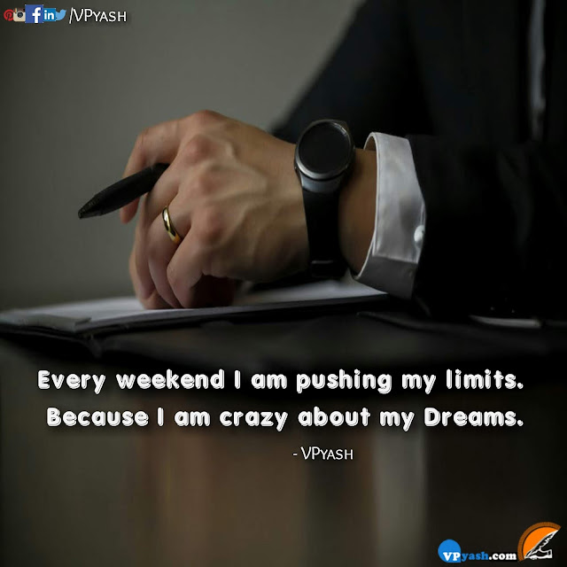 Every weekend I am pushing my limits motivational quotes inspirational sayings teachings