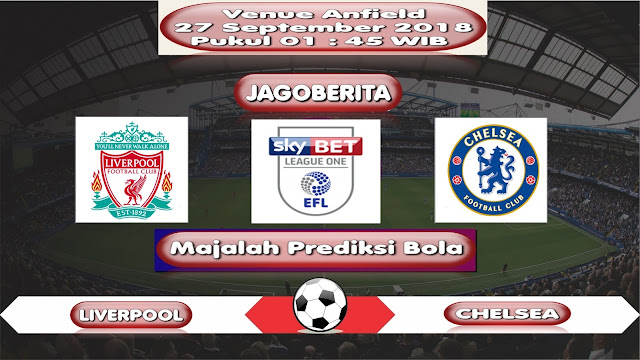 Prediksi Bola Liverpool vs Chelsea 27 September 2018