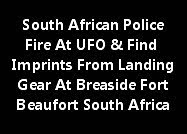 South African Police Fire At UFO Imprints From Landing Gear At Breaside Fort Beaufort South Africa