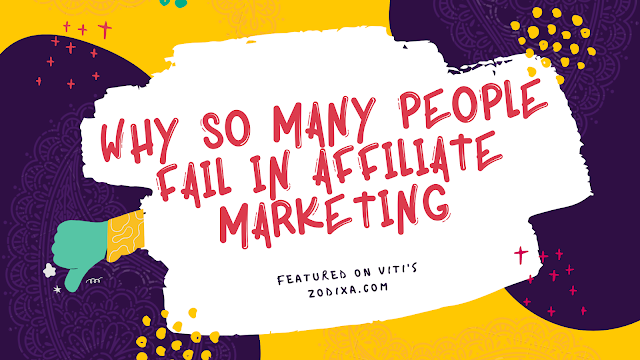 Why So Many People Fail In Affiliate Marketing