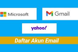 Cara Membuat Akun Email [Gmail, Yahoo, Microsoft] Paling Mudah
