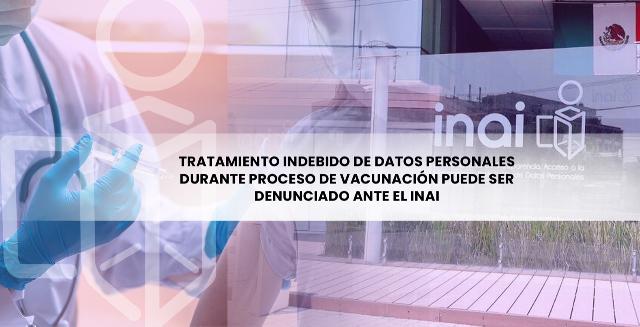 Mal uso de tus datos personales durante la vacunación puede ser denunciado ante el INAI