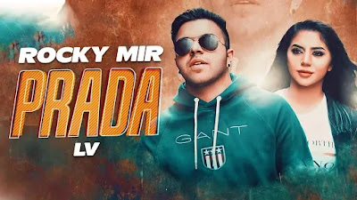 Lv Prada Song Lyrics | Rocky Mir | Latest Punjabi Songs 2020 - Lyrics And Reviews