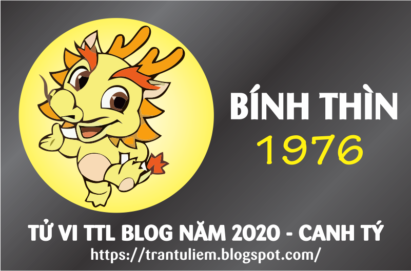 TỬ VI TUỔI BÍNH THÌN 1976 NĂM 2020