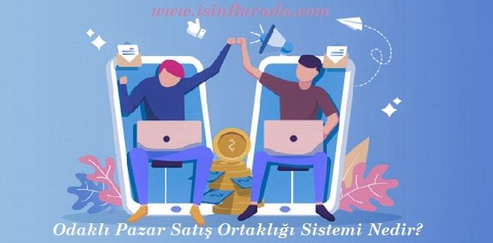 Odaklı Pazar Satış Ortaklığı Sistemi Nedir