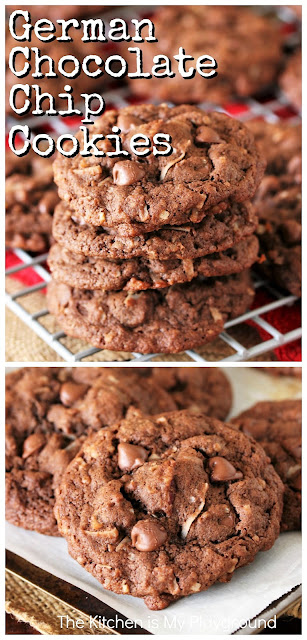 German Chocolate Chip Cookies ~ Loaded with milk chocolate chips, chopped pecans, and coconut.  They bake up soft and tender, and ohhh so good! #germanchocolate #chocolatechipcookies  www.thekitchenismyplayground.com