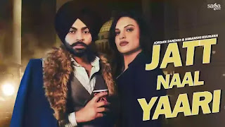 Checkout Jordan Sandhu & Himanshi khurana new song Jatt naal yaari lyrics penned by Arjan Virk
