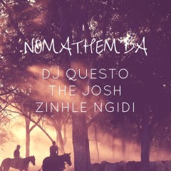 DJ Questo x The Josh x Zinhle Ngidi - Nomathemba