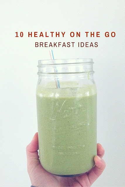 10 Healthy On The Go Breakfasts Ideas