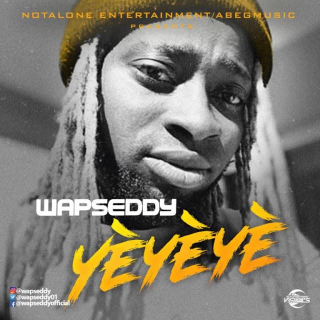 """Wapseddy – """"Yeyeye"""""""
