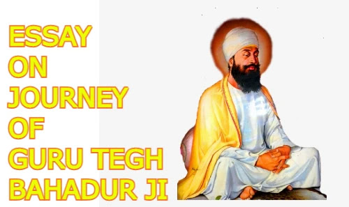 Essay On Journey Of Guru Tegh Bahadur Ji
