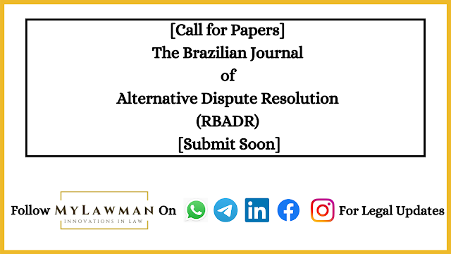 [Call for Papers] The Brazilian Journal of Alternative Dispute Resolution (RBADR) [Submit Soon]