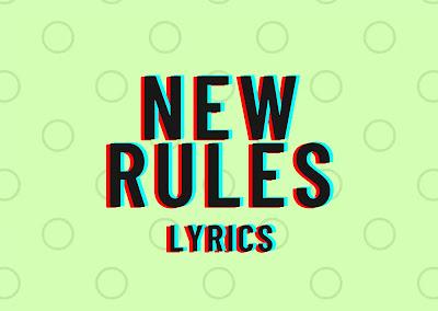 New Rules Lyrics with Full Lyrics  - Musicaholic