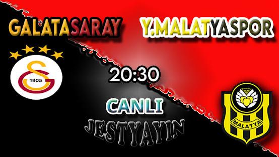 Galatasaray – Yeni Malatyaspor canlı maç izle