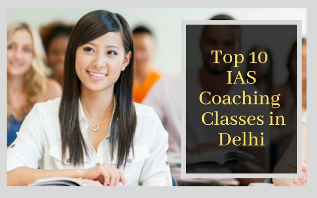 Top 10 IAS Exam Coaching Institute in Delhi