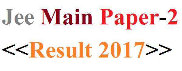 Jee Main Paper 2 Result 2017