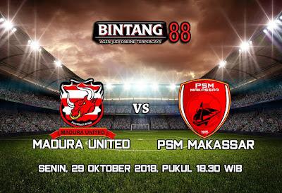 Prediksi Madura United VS PSM Makassar 29 Oktober 2018