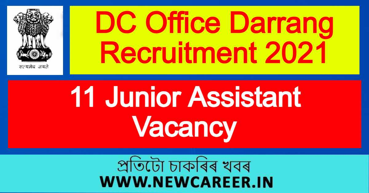 DC Office Darrang Recruitment 2021 : Apply For 11 Junior Assistant Vacancy