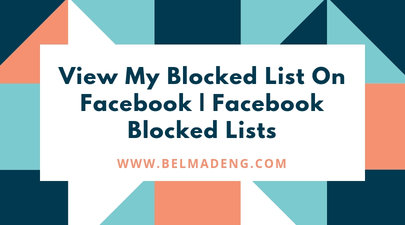 View My Blocked List On Facebook  Facebook Blocked Lists