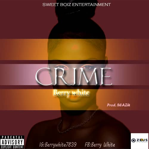 MUSIC: Berry white – Crime (Mp3 Download)