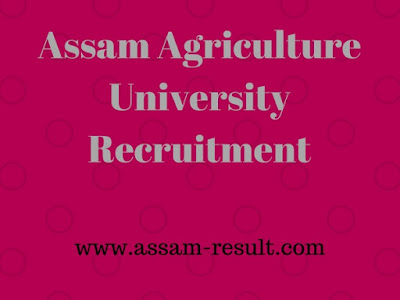 Assam Agriculture University Recruitment