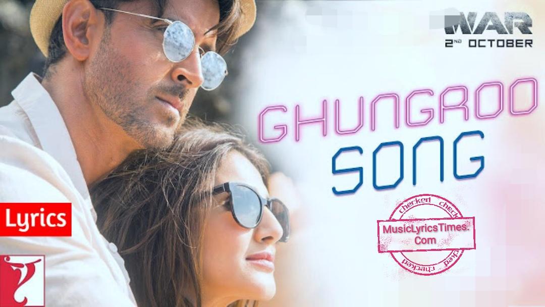 Ghungroo Song Lyrics