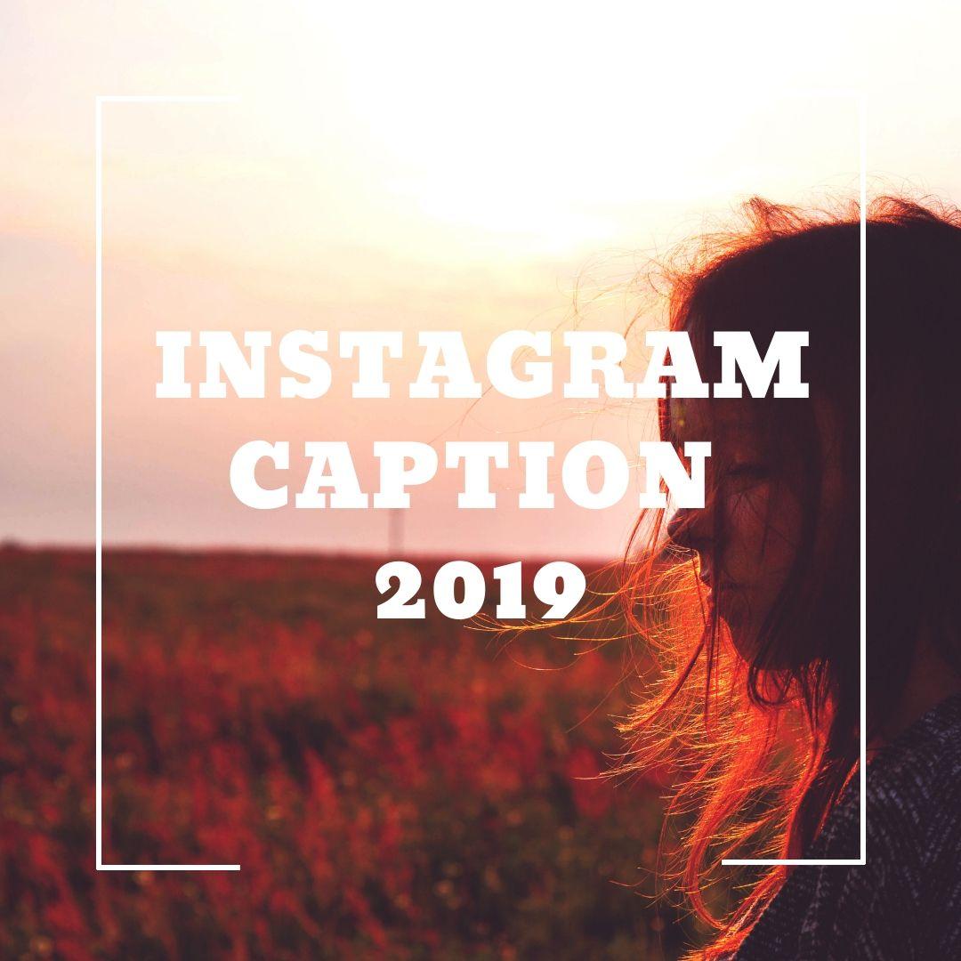 instagram captions for girls 2019