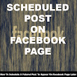 ITWebister: How To Schedule A Futured Post To Appear On Facebook Page Later