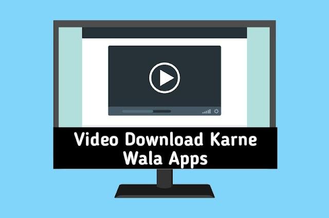 Top 9 Video Download Karne Wala Apps Download In 2020