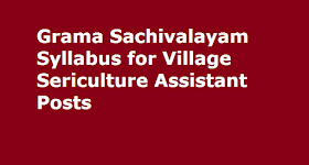 Grama Sachivalayam Syllabus for Village Sericulture Assistant Posts