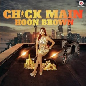 Chick Main Hoon Brown