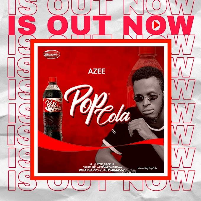 MUSIC : Azee - Pop Cola