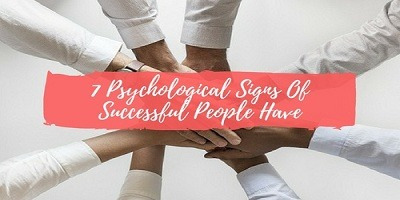 7 Psychological Signs Of Successful People