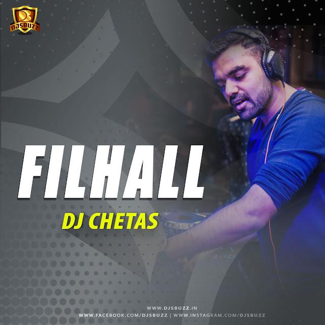 Filhall (Remix) – DJ Chetas