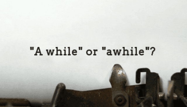 a while & awhile
