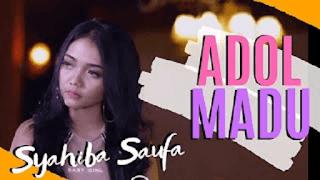 Lirik Lagu Adol Madu - Syahiba Saufa