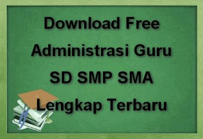 Download Free Administrasi Guru SD SMP SMA Lengkap Terbaru