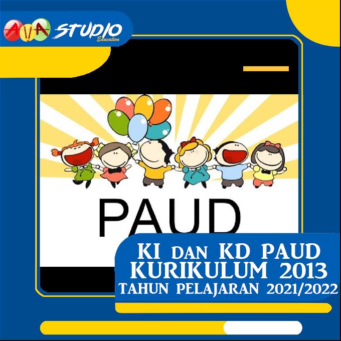 KI dan KD PAUD Kurikulum 2013 Tahun Pelajaran 2021/2022