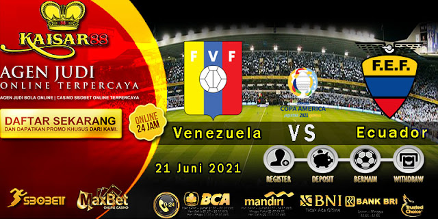 Prediksi Bola Terpercaya Laga Copa America Venezuela vs Ecuador 21 Juni 2021
