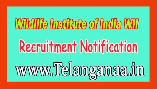 Wildlife Institute of India WII Recruitment Notification 2016