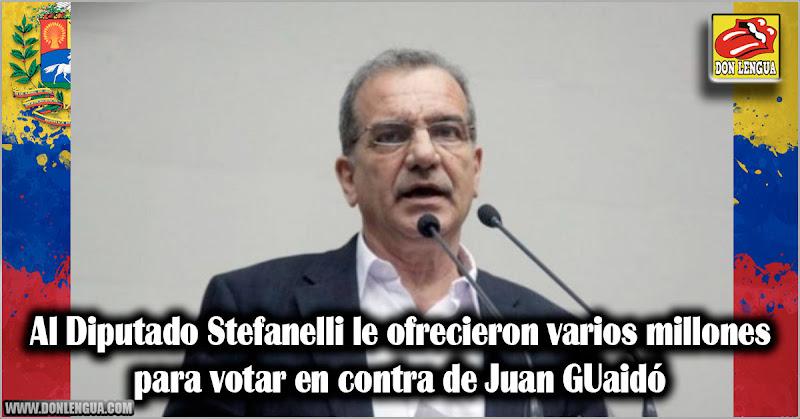 Al Diputado Stefanelli le ofrecieron varios millones para sacar a Juan Guaidó