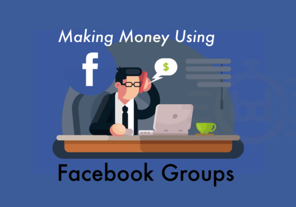 Making Money Using Facebook Groups