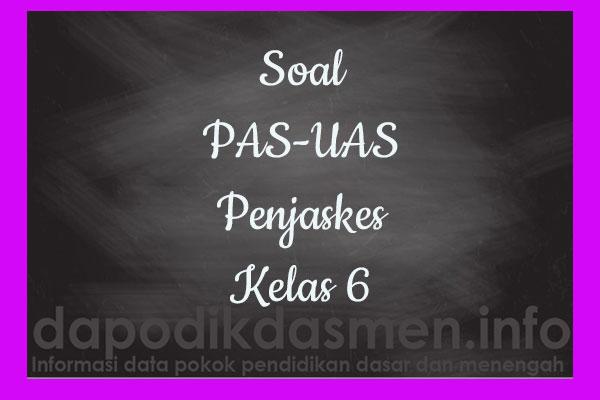 Soal PAS UAS Penjaskes Kelas 6 SD MI Tahun 2019-2020