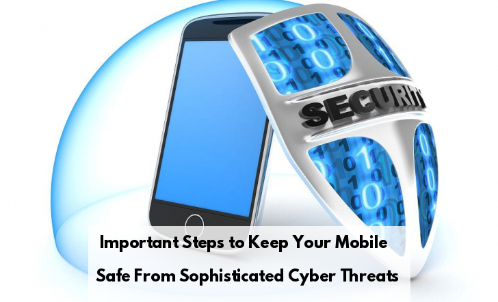 Mobile  - qHcr91561402415 - How To Keep Your Mobile Safe From Cyber Security Threats