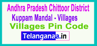 Chittoor District Kuppam Mandal and Villages Pin Codes in Andhra Pradesh State