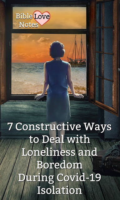When we're feeling lonely or isolated, these 7 things can help us refocus on things that will bring up joy and relief. #Loneliness #BibleLoveNotes