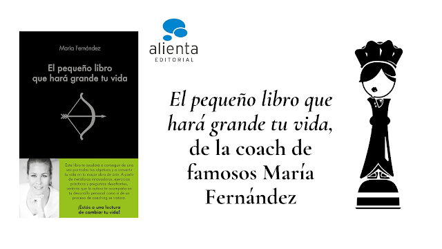 El pequeño libro que hará grande tu vida María Fernández